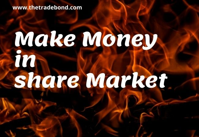 HOW TO MAKE MONEY IN SHARE MARKET?